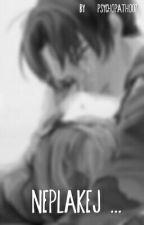 Neplakej ... by psychopath007