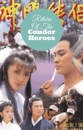 RETURN OF THE CONDOR HEROES by The_Sword_Lady
