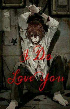 I Do Love You (Male Yandere x Male Reader) Yaoi