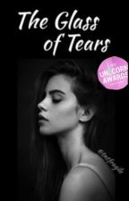 The Glass of Tears  by tntfragile