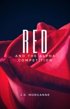RED and the Alpha Competition [Book 1] by PseudonymMorganne