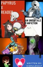 papyrus x reader by icerules247