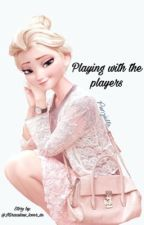 Playing With The Players by Miraculous_lover_xox