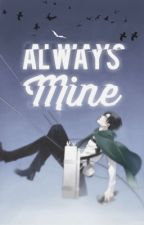 ♥︎Always Mine♥︎《Levi X Reader》 by MollyCooper6