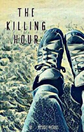 The Killing Hour by MySecretWorlds