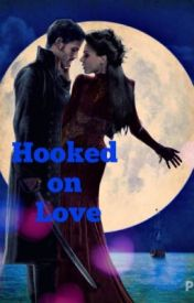 Hooked On Love (OUAT Fanfiction) by beena_sg_oncer