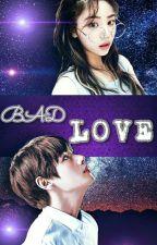Bad Love  by Bashhkaa