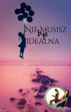 Nie musisz być idealna by Diimia