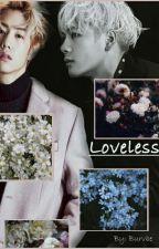 Loveless || Markson by LoeBerry