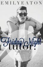 Friday Night Tutor by Emily_Eaton_