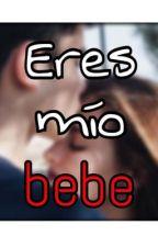 "Eres mío, bebe.💛-SEGUNDA TEMPORADA ""¿Tu eres mi niñero?""✨ by _Noovelaaas_"