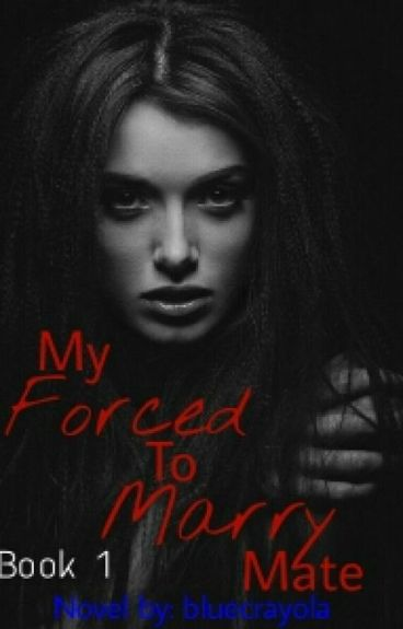 My Forced To Marry Mate