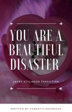 You Are A Beautiful Disaster - LS (OS)  by VaneStylinson2202