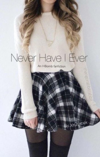Never Have I Ever - An HBomb94 Fanfic
