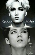 Forever Broken.. Adap. Kailu.. by Tathymb