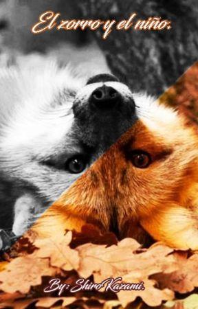 El niño y el zorro. by ShiroKazami