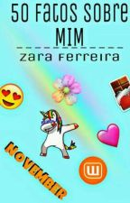 50 Fatos Sobre Mim  by zaraaferreira102