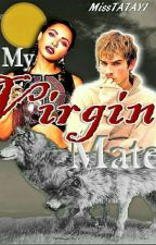 My Virgin Mate by MissTAYTAY1