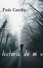 La historia de mi vida. by PaolaCarrillo619
