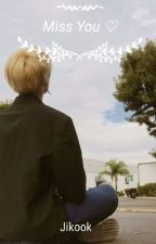  Miss You  Jm×Jk by Shisukane