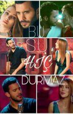 BU SU HİÇ DURMAZ  by elcinsanglu