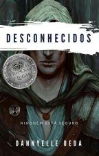 Desconhecidos by DannyelleUeda