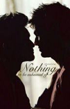 Nothing To Be Ashamed Of by shadowbabies