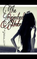 The Rejected Mate by ljpeace_123