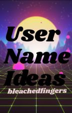 ♡ Username Ideas ♡ by flavored_flowers
