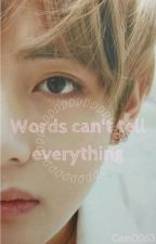 Words can't tell everything  by Cam0063