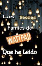Las peores Fanfics de Wattpad que he leido. by xXkathleen_horanXx