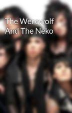 The Werewolf And The Neko by 1dfanz132