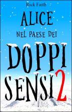 Alice nel paese dei Doppi Sensi 2 by Rick_Faith