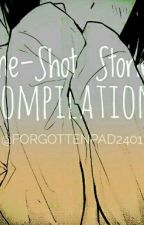 One-Shot Stories Compilation by forgottenpad2401