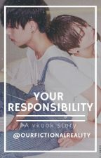 😈Your Responsibility😈 -Vkook by OurFictionalReality
