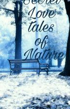 Secret love tales of nature by oceanchills