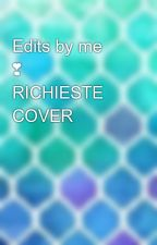 Edits by me ❣️ RICHIESTE COVER 💙 by Love_my_fandom02