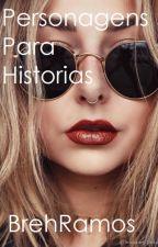Personagens p/ historias by BrehRamos_16