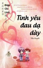 tình yêu của đau dạ dày [full] - Điệp Chi Linh by bell_of_wind