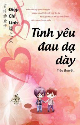 tình yêu của đau dạ dày [full] - Điệp Chi Linh