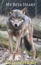 My Beta Heart {bxb} (werewolf/mpreg) - Book 1 by QuartzKiro