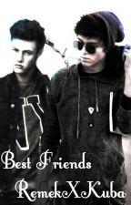 Best Friends |RemekXKuba| by TheKillerka69