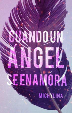 Cuando un ángel se enamora.  by michylina