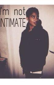 Im Not Intimate by PrincetonsShampoo