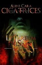 CICATRICES - T1 - Le Parfum Du Sang by AlineCara