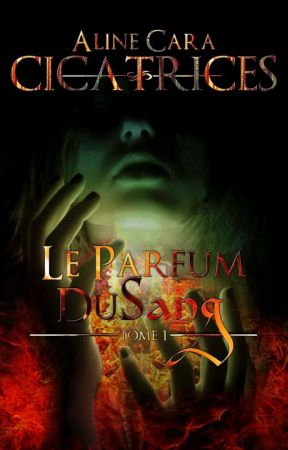 CICATRICES - T1 - Les Yeux du Brasier by AlineCara