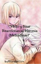 """Mello y Near Reaccionan al Meronia (MelloxNear)"" by Anonima5027"