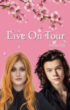 Live On Tour || Harry Styles Fanfiction  by NatLuvLm