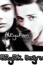 En Büyük Doğrum by AlEy_Fan