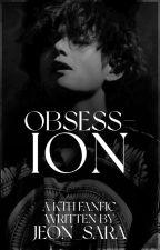 OBSESSION (Kim Taehyung ff) by Jeon_Sara